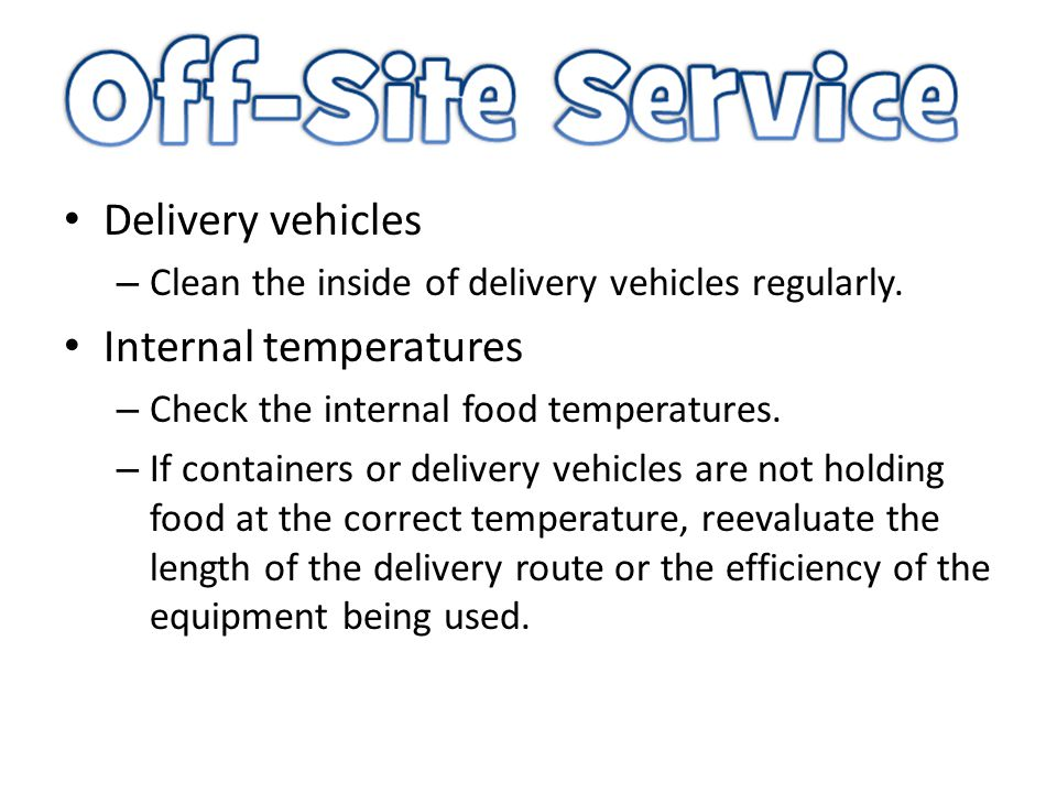 Delivery vehicles – Clean the inside of delivery vehicles regularly.