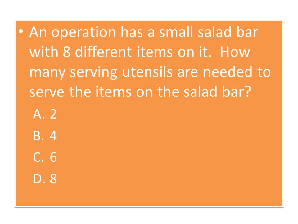 An operation has a small salad bar with 8 different items on it.