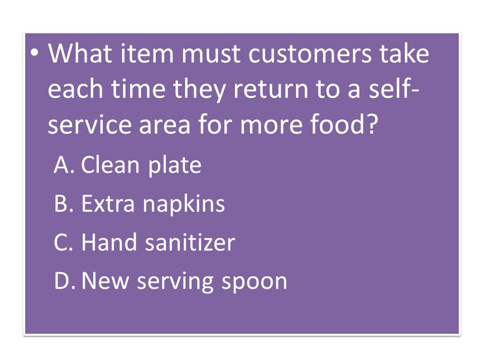 What item must customers take each time they return to a self- service area for more food.