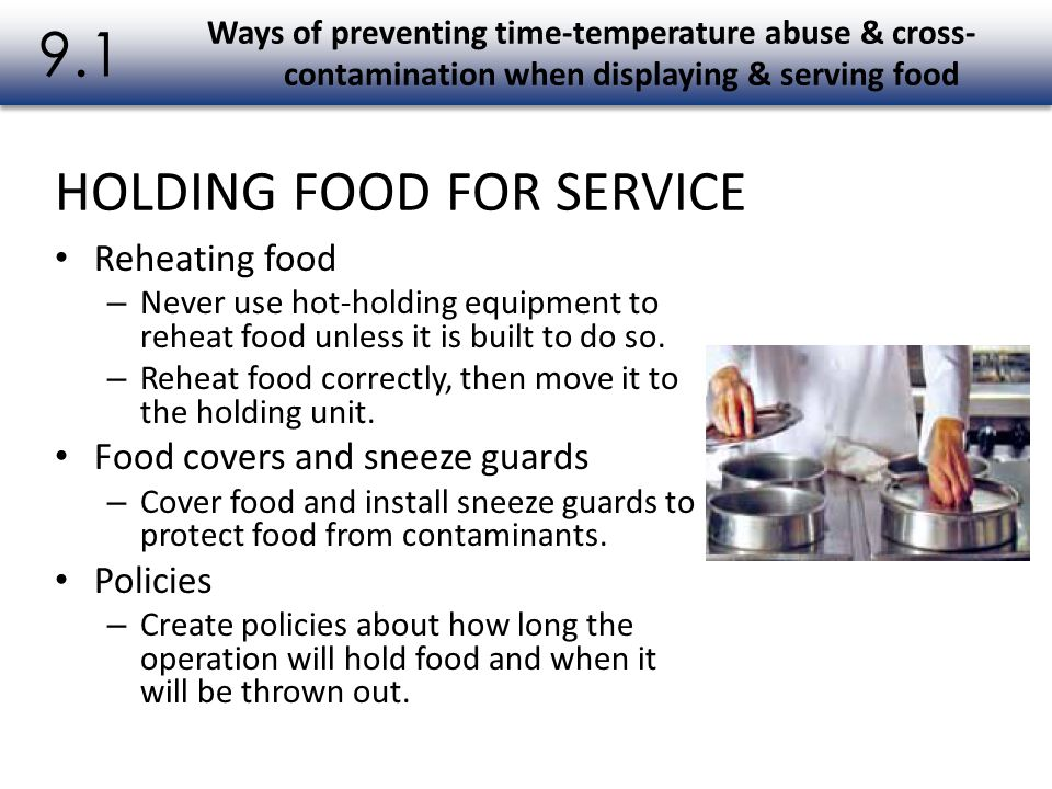 Service Staff Guidelines – Service staff can contaminate food simply by handling the food-contact areas of glasses, dishes, and utensils.