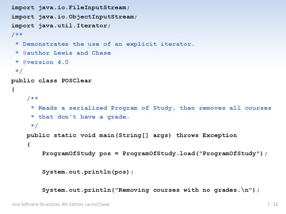 import java.io.FileInputStream; import java.io.ObjectInputStream; import java.util.Iterator; /** * Demonstrates the use of an explicit iterator.