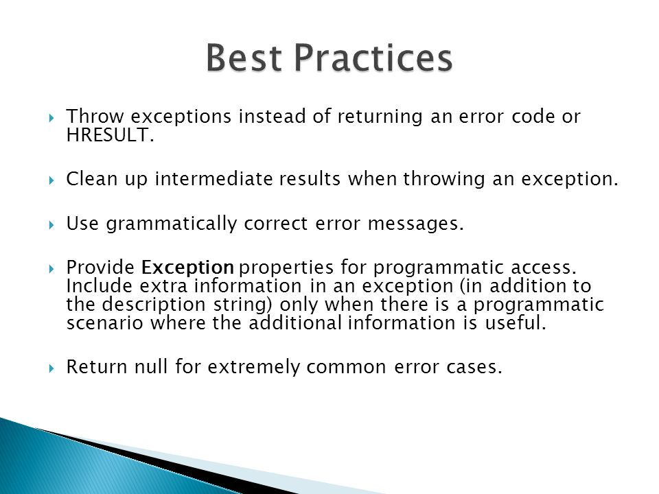  Throw exceptions instead of returning an error code or HRESULT.