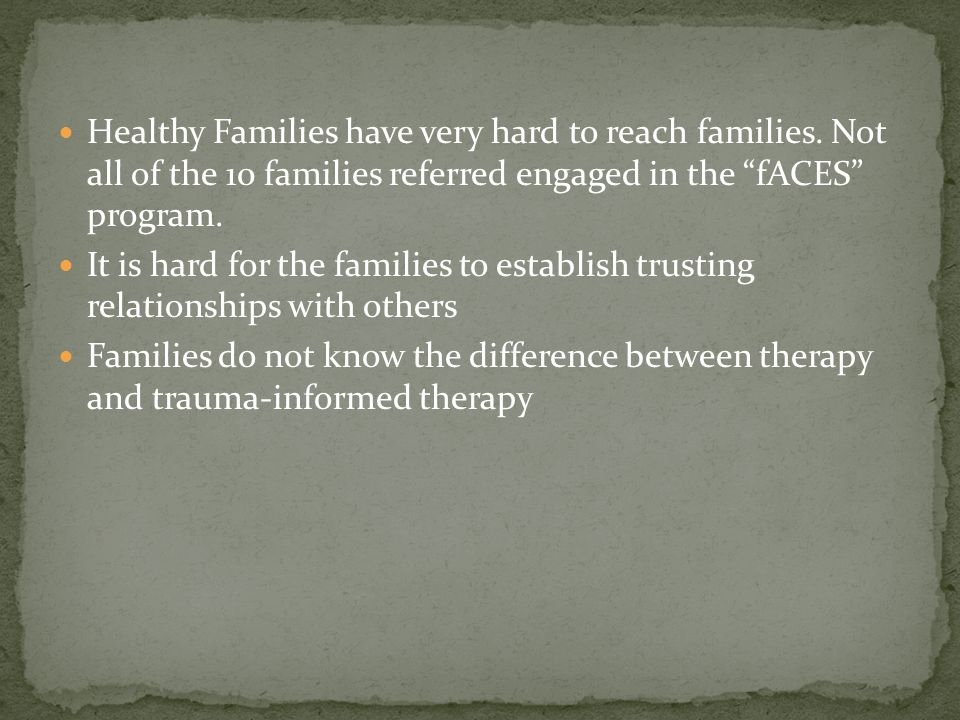 Healthy Families have very hard to reach families.