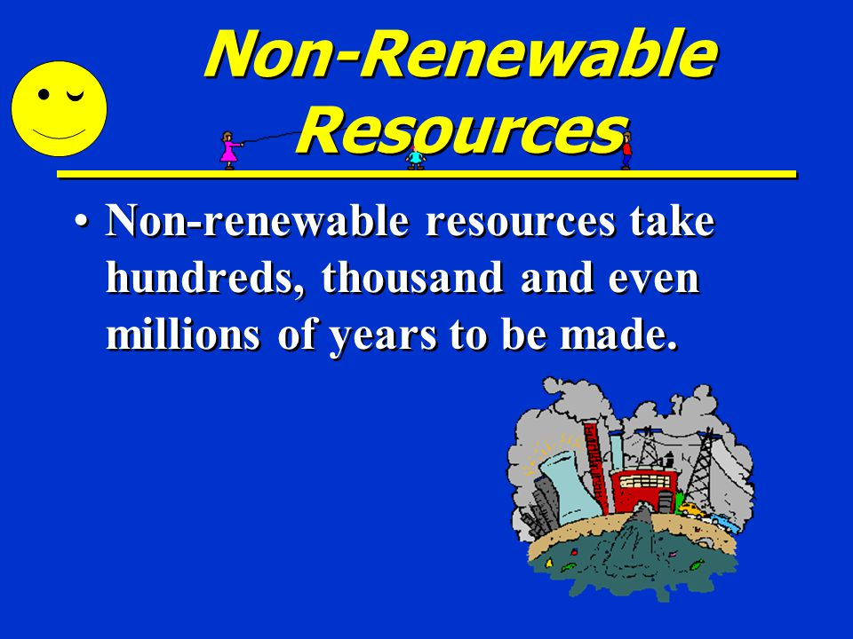 Renewable Resources Trees are an example of a renewable resource.