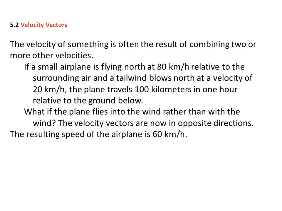2.An ultra-light aircraft traveling north at 40 km/h in a 30-km/h crosswind (at right angles) has a groundspeed of a.30 km/h.