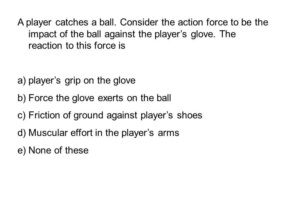 A player catches a ball.
