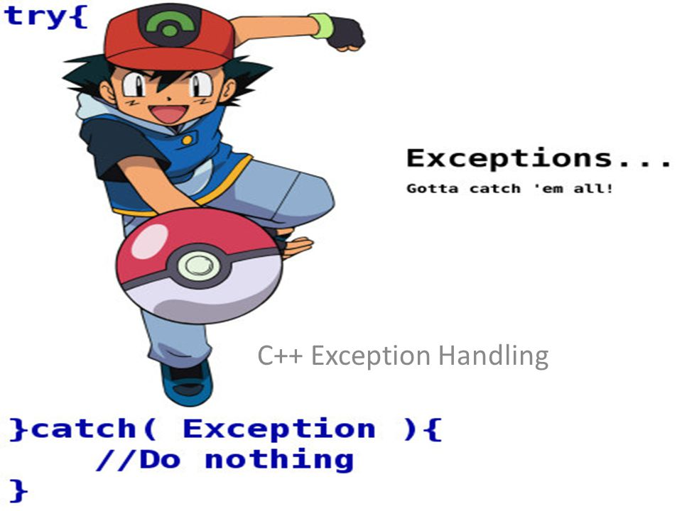 Exception Handling in C++CS-2303, C-Term 201042 Standard Library Exception Hierarchy Base-class exception – Contains virtual function what for storing error messages Exception classes derived from exception – bad_alloc – thrown by new – bad_cast – thrown by dynamic_cast – bad_typeid – thrown by typeid – bad_exception – thrown by unexpected Instead of terminating the program or calling the function specified by set_unexpected Used only if bad_exception is in the function's throw list