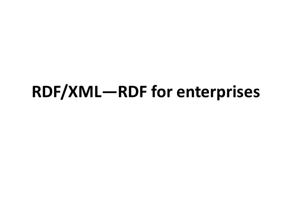 RDF/XML—RDF for enterprises