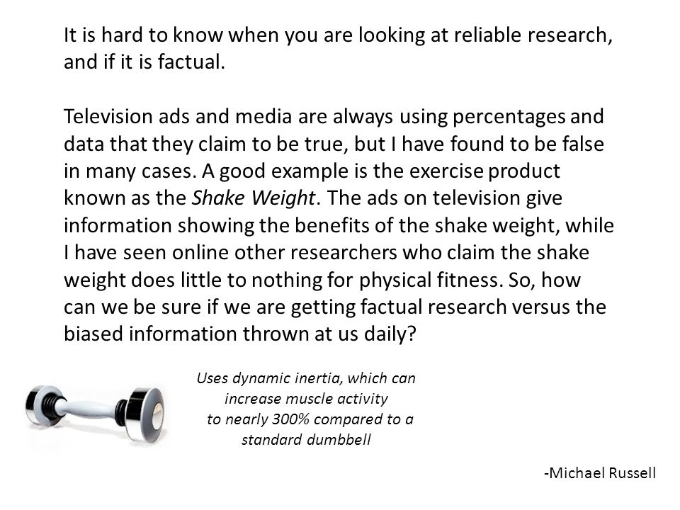 It is hard to know when you are looking at reliable research, and if it is factual.