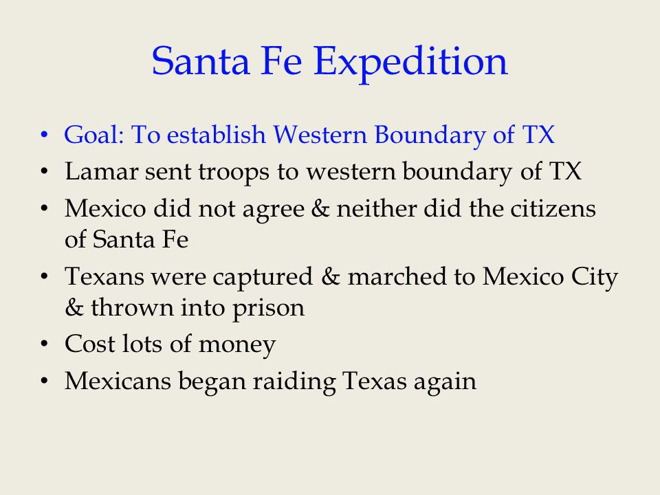 Mier Expedition - 1842 Due to Santa Fe Expedition, Mexico began invading TX Houston sent TX Rangers to guard border & threat was over 300 Texans remained & crossed into Mexico into Mier 2 days – Texans surrendered Texans were marched to Mexico City & executed by Santa Anna (black bean)