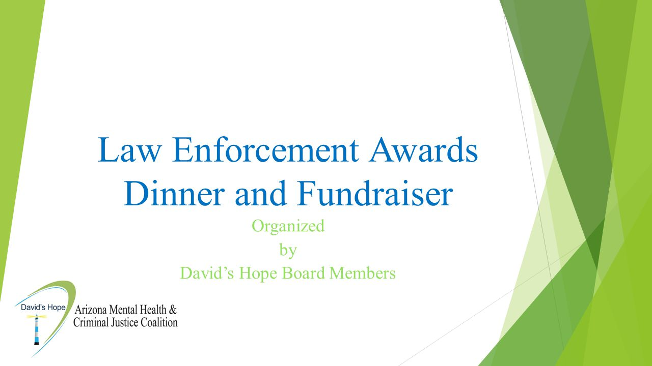 Law Enforcement Awards Dinner and Fundraiser Organized by David's Hope Board Members