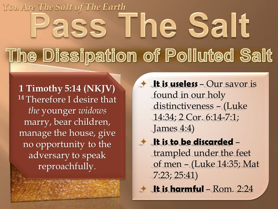  It is useless – Our savor is found in our holy distinctiveness – (Luke 14:34; 2 Cor.