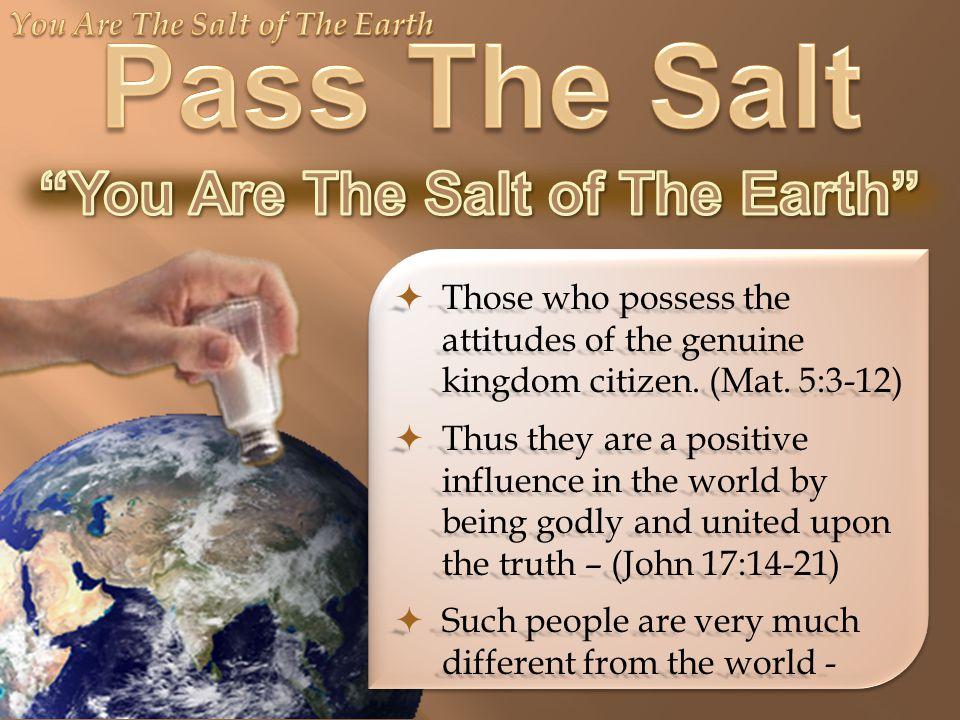  Those who possess the attitudes of the genuine kingdom citizen.