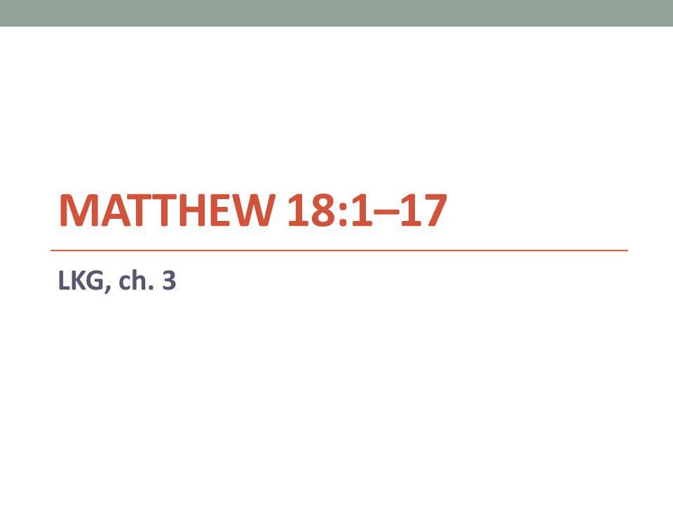 MATTHEW 18:1–17 LKG, ch. 3