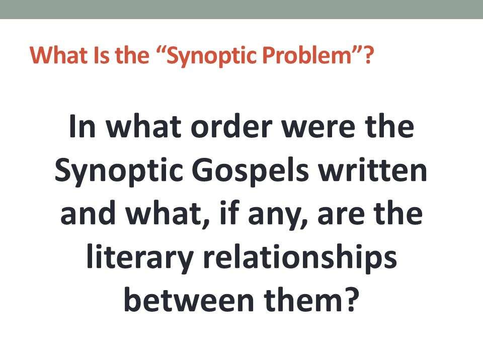 What Is the Synoptic Problem .