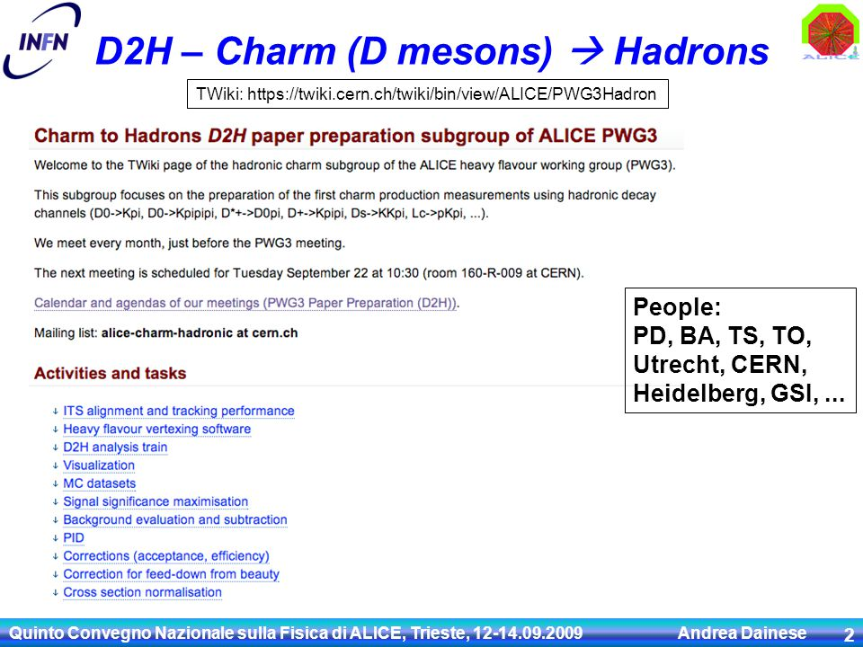Quinto Convegno Nazionale sulla Fisica di ALICE, Trieste, 12-14.09.2009 Andrea Dainese 43 Probing small-x gluons with HQs (pp) Large pQCD uncertainties for charm p T  0 onset of saturation .