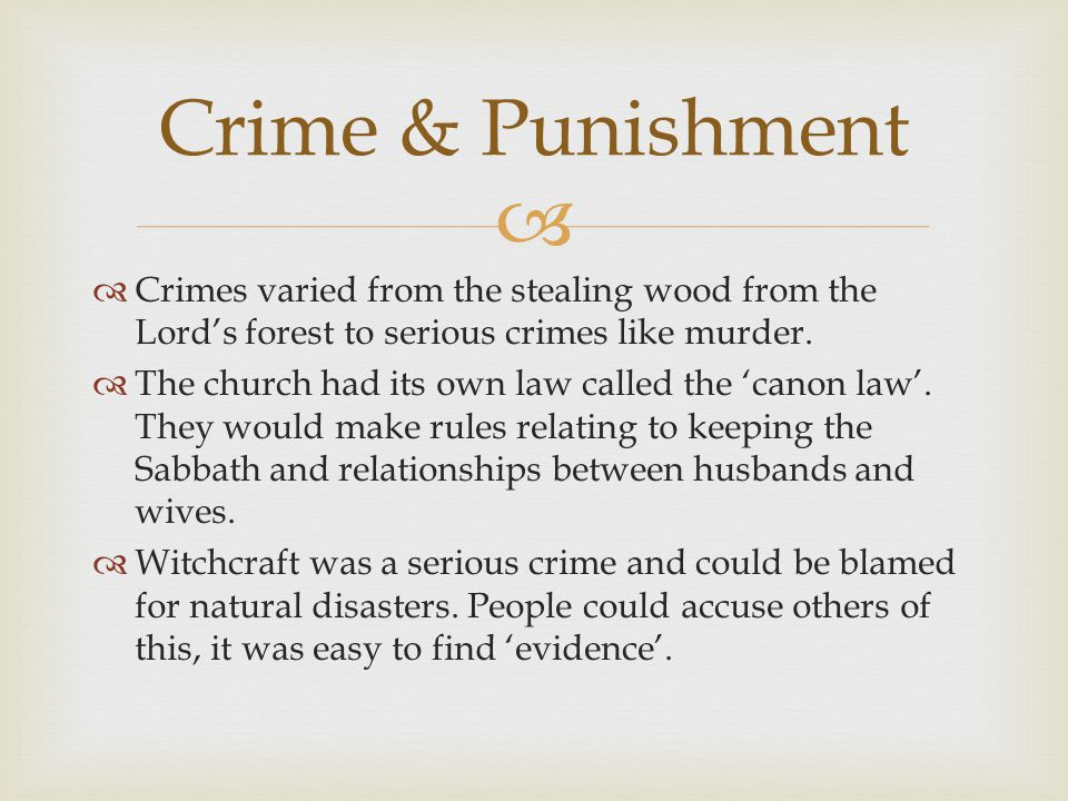   Crimes varied from the stealing wood from the Lord's forest to serious crimes like murder.