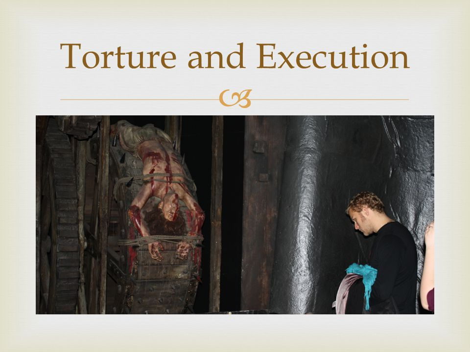  Torture and Execution
