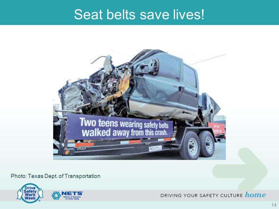 Seat belts save lives! Photo: Texas Dept. of Transportation 14