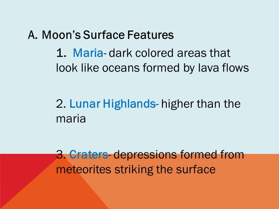 B.Layers of the Moon 1. Crust 2. Rigid Mantle 3. Non-rigid Mantle 4. Small, dense core