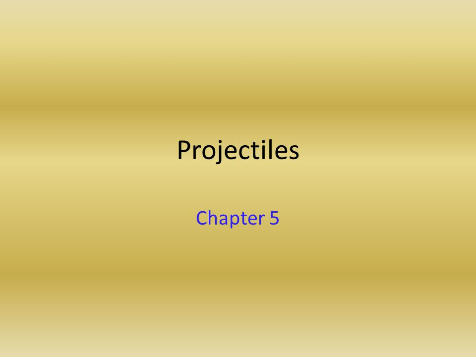 Projectiles Chapter 5