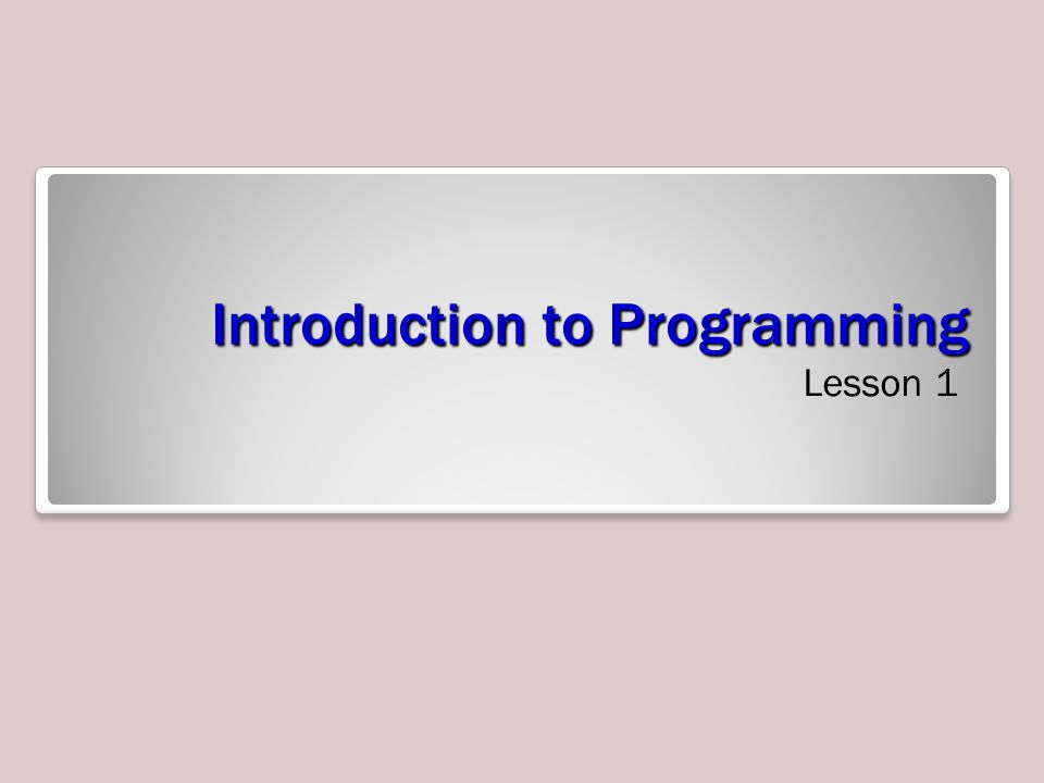 Introduction to Programming Lesson 1
