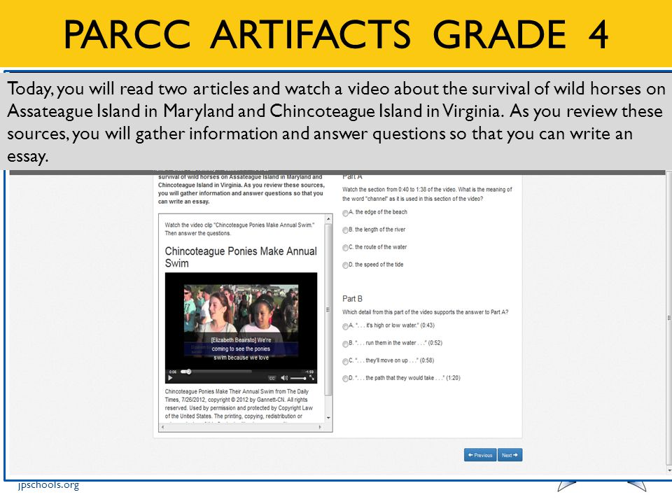jpschools.org PARCC ARTIFACTS GRADE 4 Today, you will read two articles and watch a video about the survival of wild horses on Assateague Island in Maryland and Chincoteague Island in Virginia.