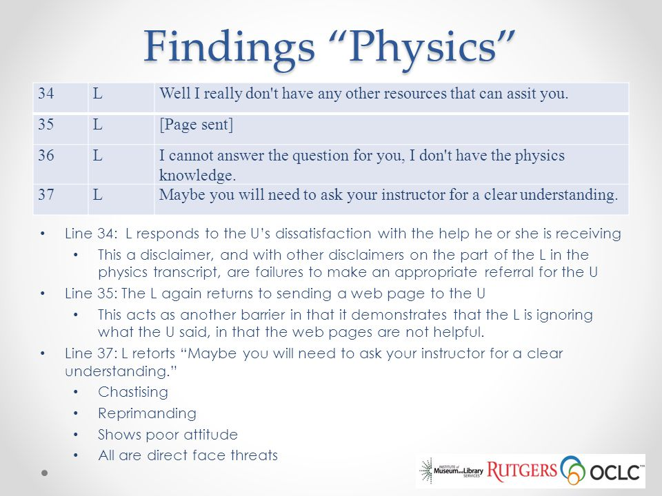 "Findings ""Physics"" 34LWell I really don't have any other resources that can assit you. 35L[Page sent] 36LI cannot answer the question for you, I don't"
