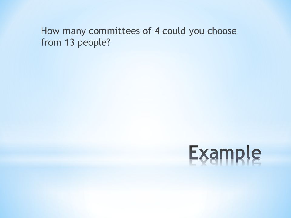 How many committees of 4 could you choose from 13 people?