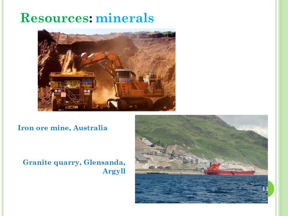 Iron ore mine, Australia Granite quarry, Glensanda, Argyll Resources: minerals 11