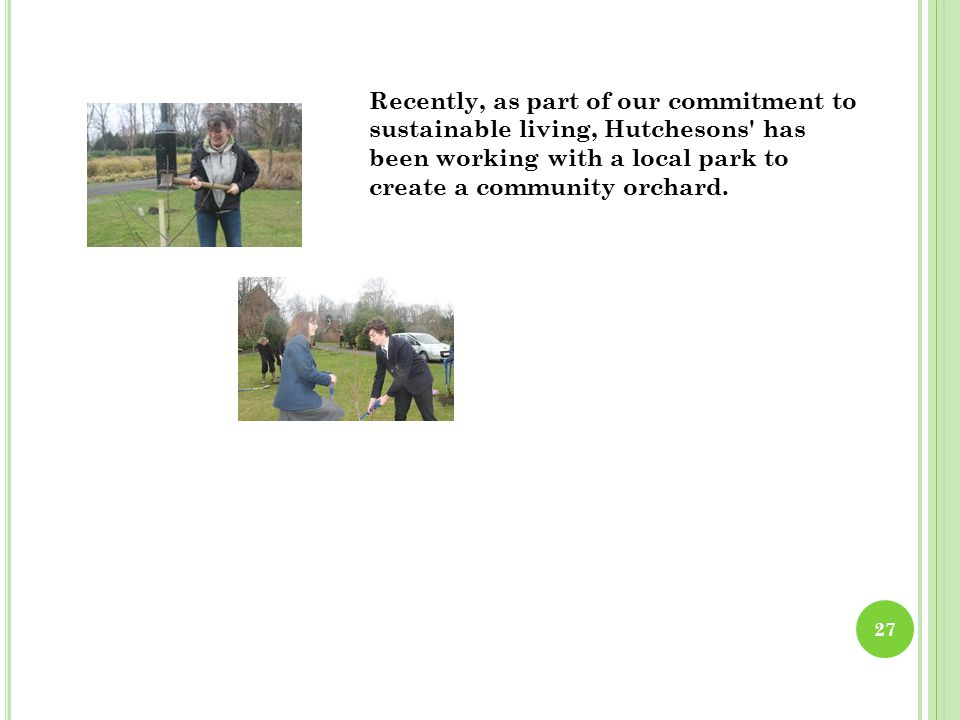Recently, as part of our commitment to sustainable living, Hutchesons has been working with a local park to create a community orchard.