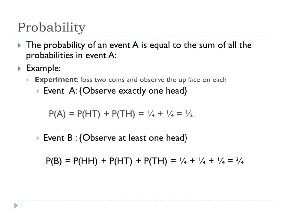 Complementary Event  The complementary of an event A is the event that A does not occur denoted by A´  Note that AU A` = S, the sample space  P(A) + P(A`) =1 => P(A) = 1 – P(A`)