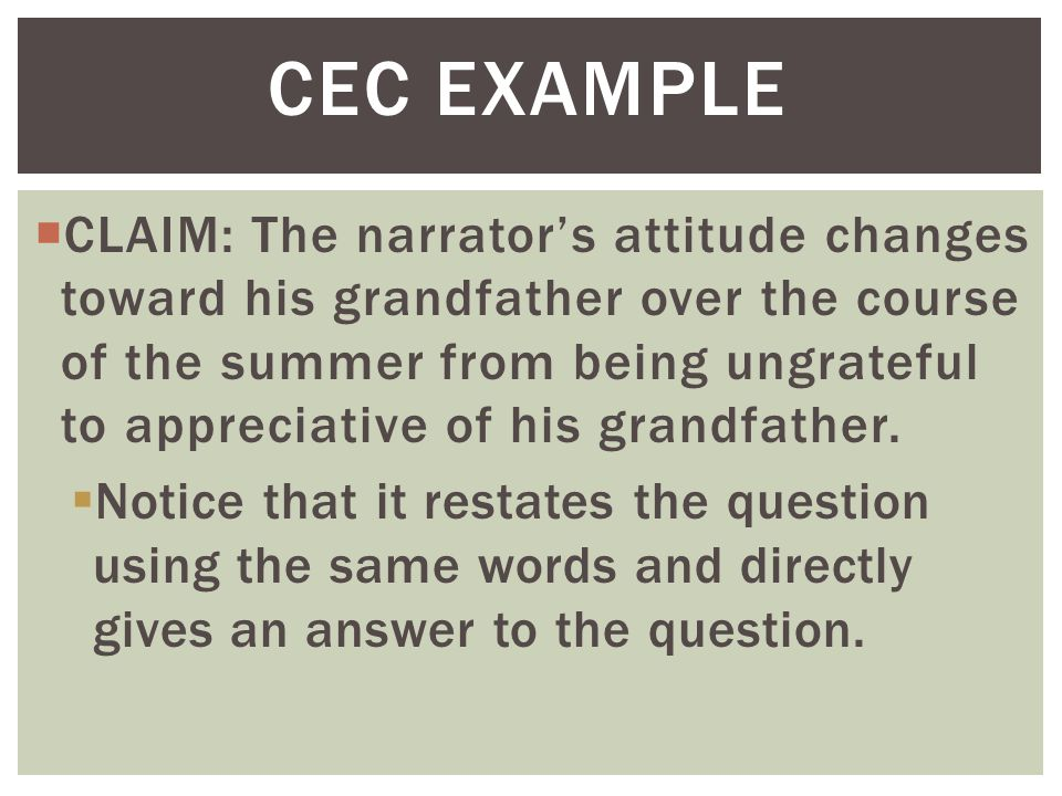  CLAIM: The narrator's attitude changes toward his grandfather over the course of the summer from being ungrateful to appreciative of his grandfather