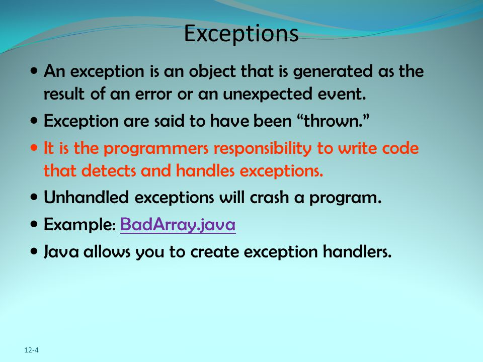 """Exceptions An exception is an object that is generated as the result of an error or an unexpected event. Exception are said to have been """"thrown."""" It"""