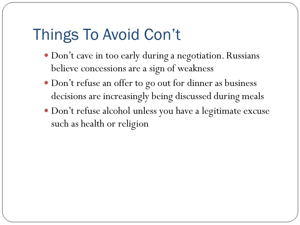 Things To Avoid Con't Don't cave in too early during a negotiation.