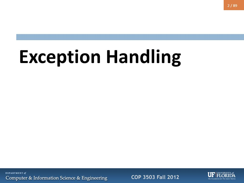 2 / 89 Exception Handling