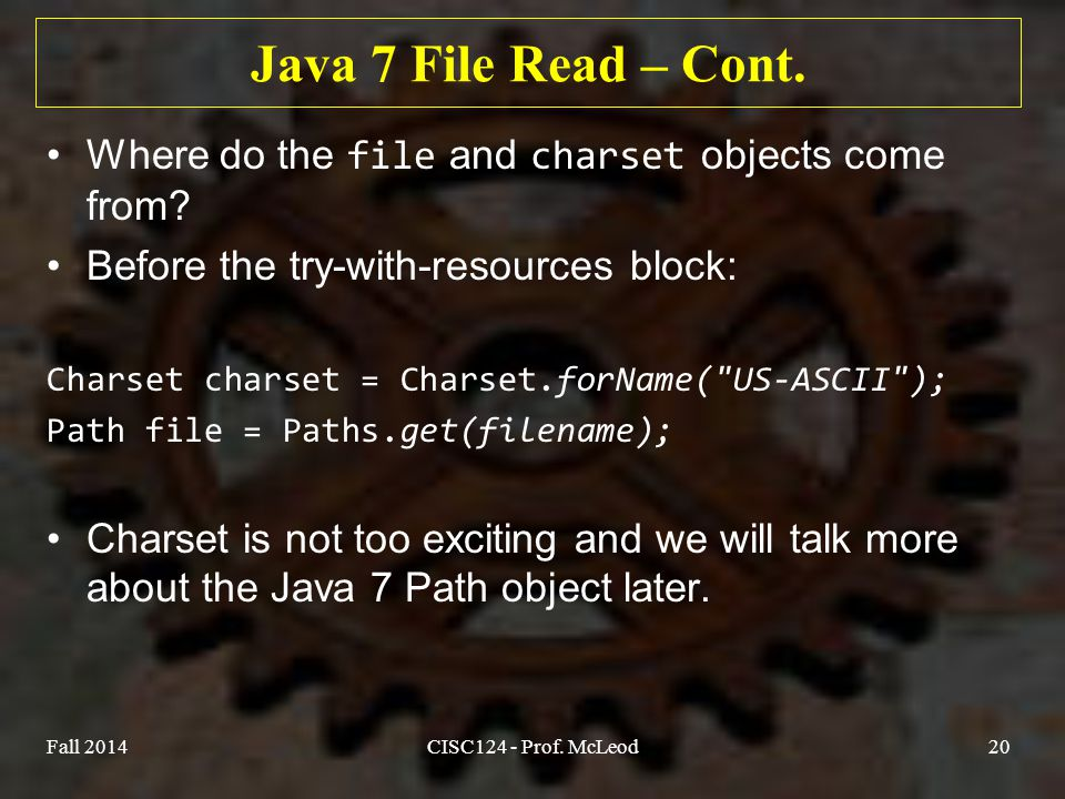 Java 7 File Read – Cont. Where do the file and charset objects come from.