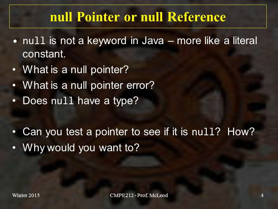 null Pointer or null Reference null is not a keyword in Java – more like a literal constant.