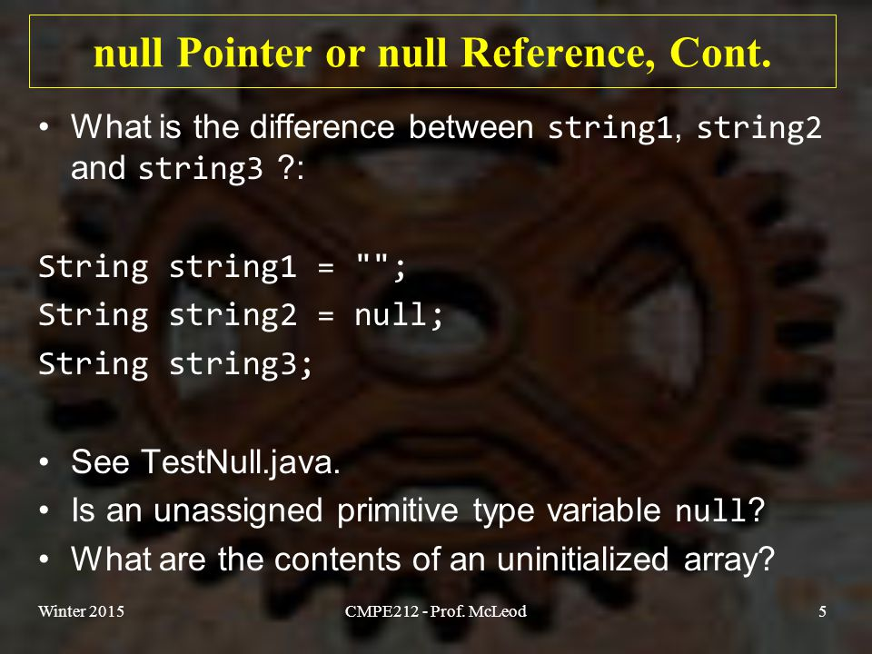 null Pointer or null Reference, Cont.