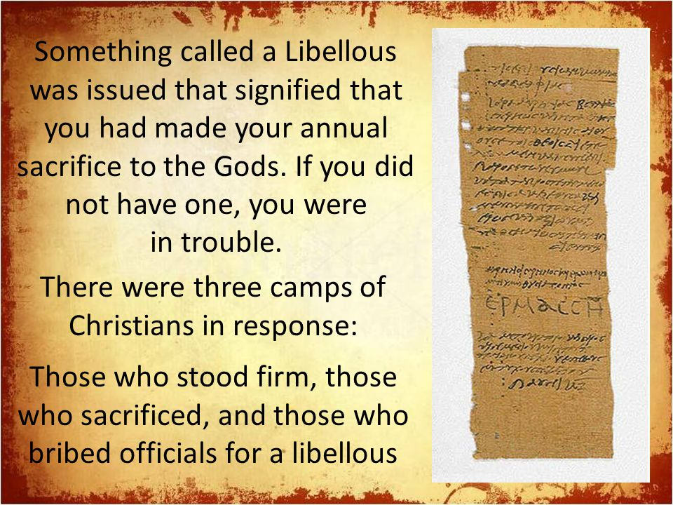 Something called a Libellous was issued that signified that you had made your annual sacrifice to the Gods. If you did not have one, you were in troub