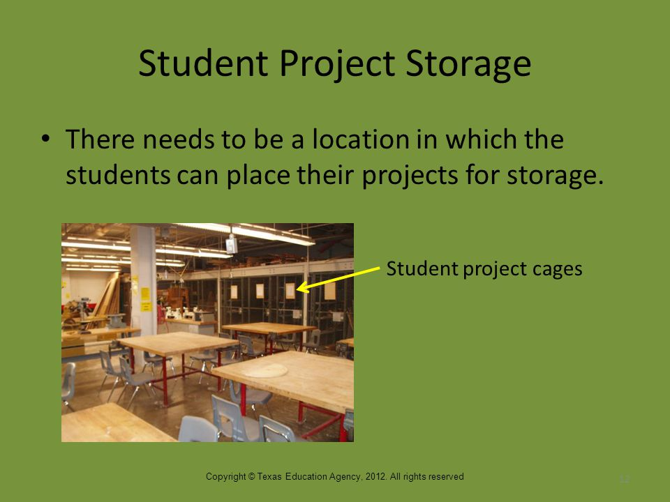 Student Project Storage There needs to be a location in which the students can place their projects for storage.