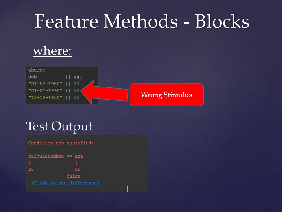 Feature Methods - Blocks where: Wrong Stimulus Test Output
