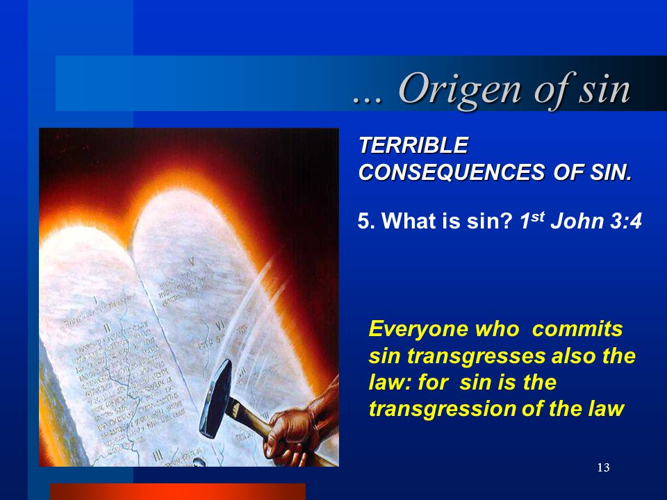 13 TERRIBLE CONSEQUENCES OF SIN.5. What is sin.