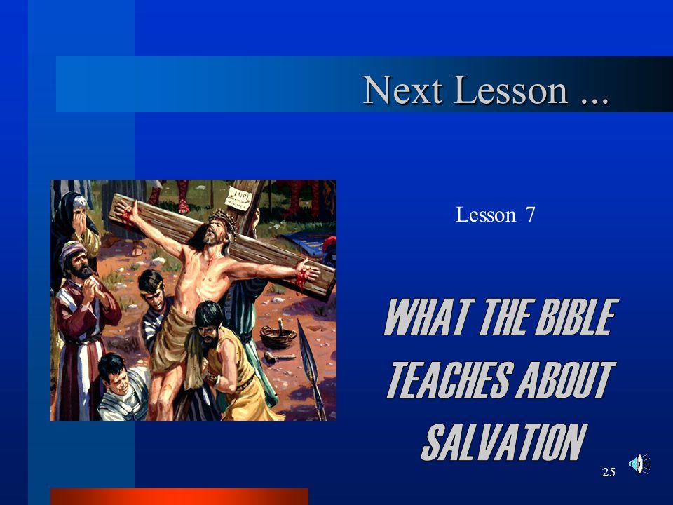 25 Next Lesson... Lesson 7