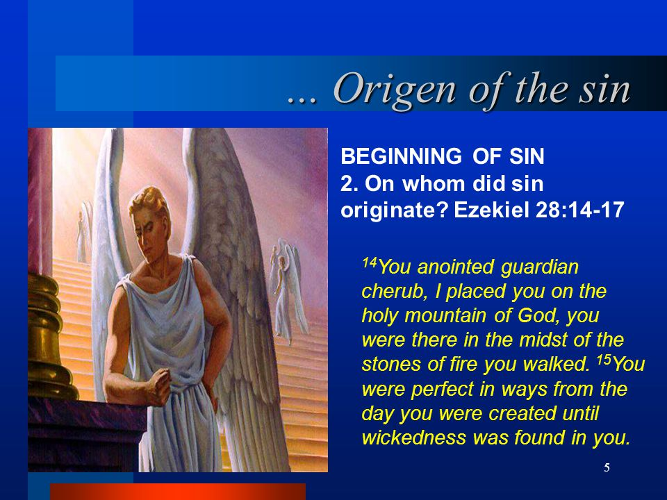 5 BEGINNING OF SIN 2.On whom did sin originate.