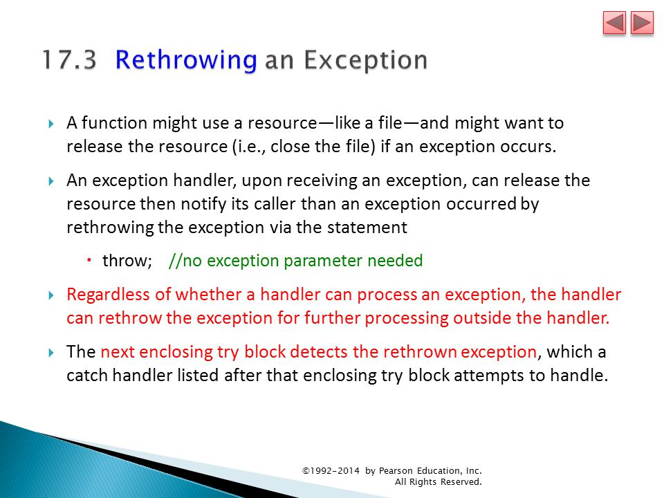  A function might use a resource—like a file—and might want to release the resource (i.e., close the file) if an exception occurs.