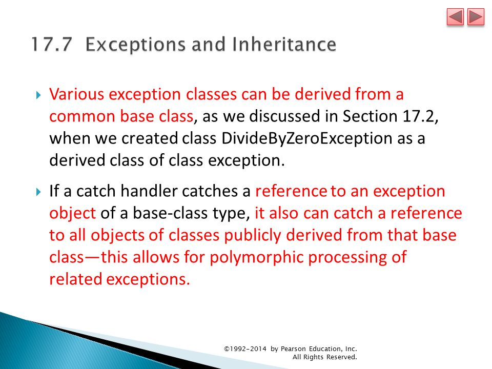  Various exception classes can be derived from a common base class, as we discussed in Section 17.2, when we created class DivideByZeroException as a derived class of class exception.