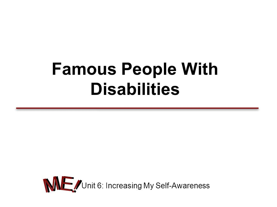Famous People With Disabilities Unit 6: Increasing My Self-Awareness