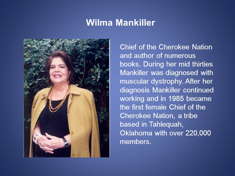 Chief of the Cherokee Nation and author of numerous books.