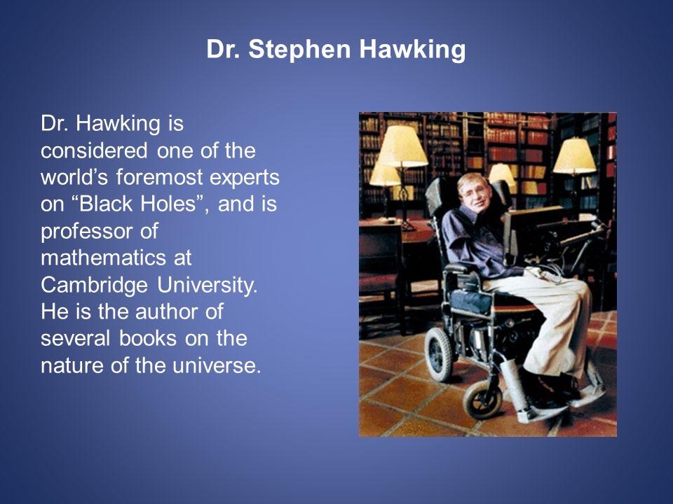 Dr. Stephen Hawking Dr.